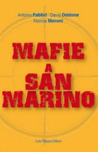 MAFIE A  SAN MARINO(nel libro la mia storia)